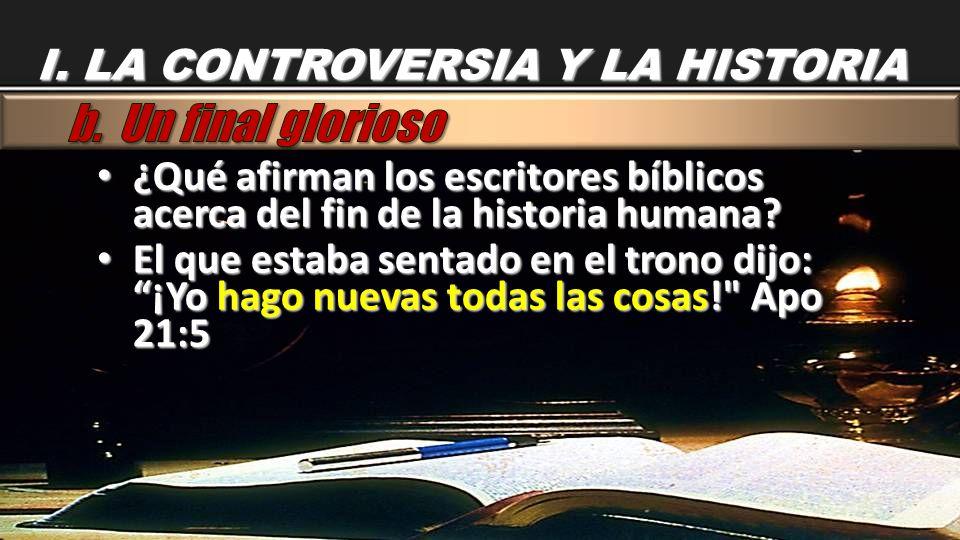 ¿Qué afirman los escritores bíblicos acerca del fin de la historia humana? ¿Qué afirman los escritores bíblicos acerca del fin de la historia humana?