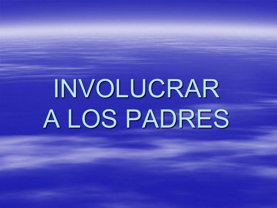 INVOLUCRAR A LOS PADRES