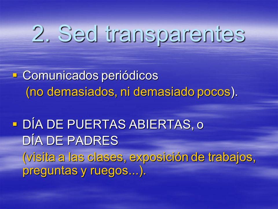 2. Sed transparentes Comunicados periódicos Comunicados periódicos (no demasiados, ni demasiado pocos). (no demasiados, ni demasiado pocos). DÍA DE PU