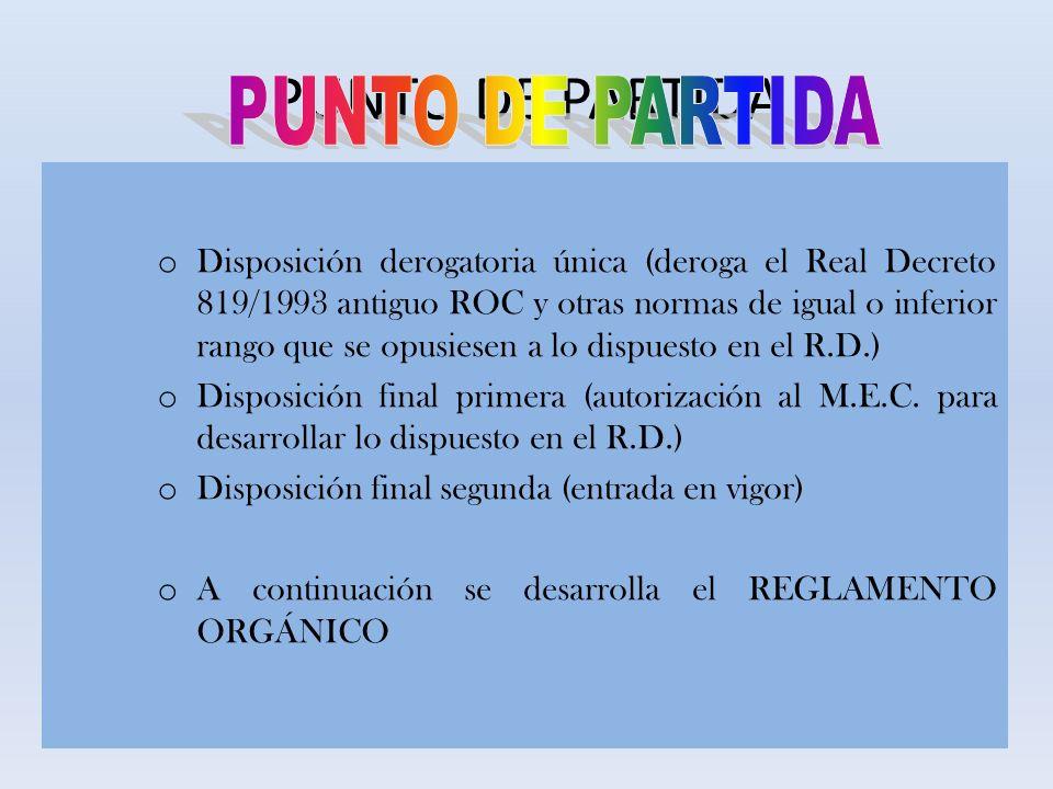 PUNTO DE PARTIDA o Disposición derogatoria única (deroga el Real Decreto 819/1993 antiguo ROC y otras normas de igual o inferior rango que se opusiese