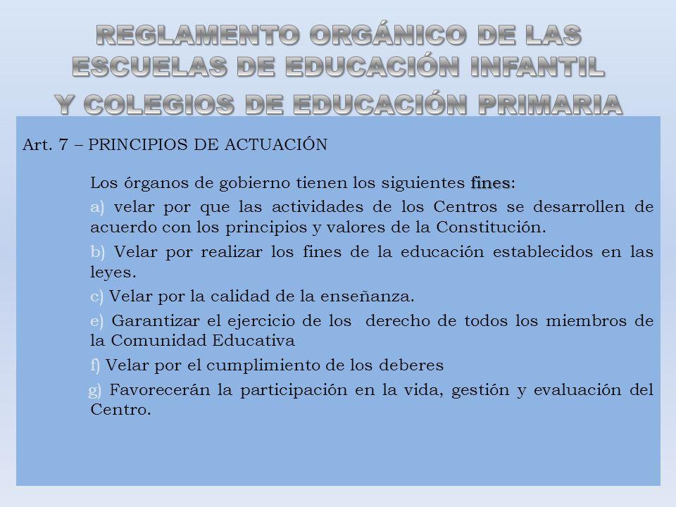 Art. 7 – PRINCIPIOS DE ACTUACIÓN fines Los órganos de gobierno tienen los siguientes fines: a) velar por que las actividades de los Centros se desarro