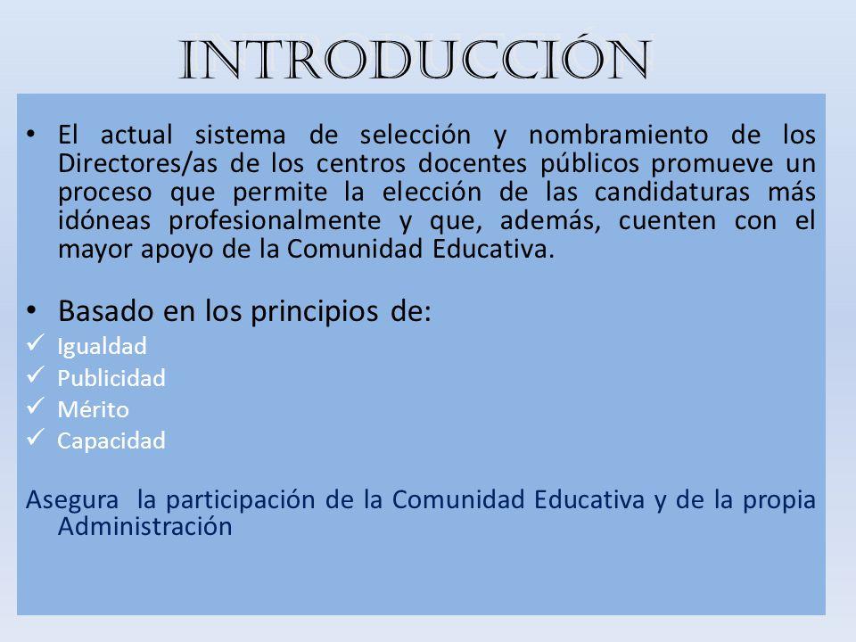 INTRODUCCIÓN El actual sistema de selección y nombramiento de los Directores/as de los centros docentes públicos promueve un proceso que permite la el