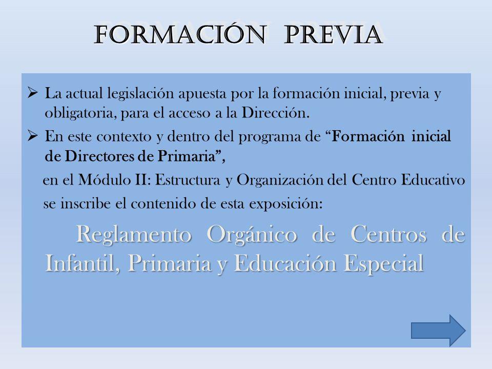 FORMACIÓN PREVIA La actual legislación apuesta por la formación inicial, previa y obligatoria, para el acceso a la Dirección. En este contexto y dentr