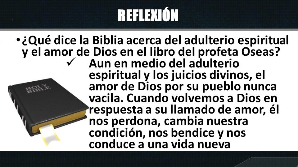 REFLEXIÓN ¿Qué dice la Biblia acerca del adulterio espiritual y el amor de Dios en el libro del profeta Oseas? Aun en medio del adulterio espiritual y