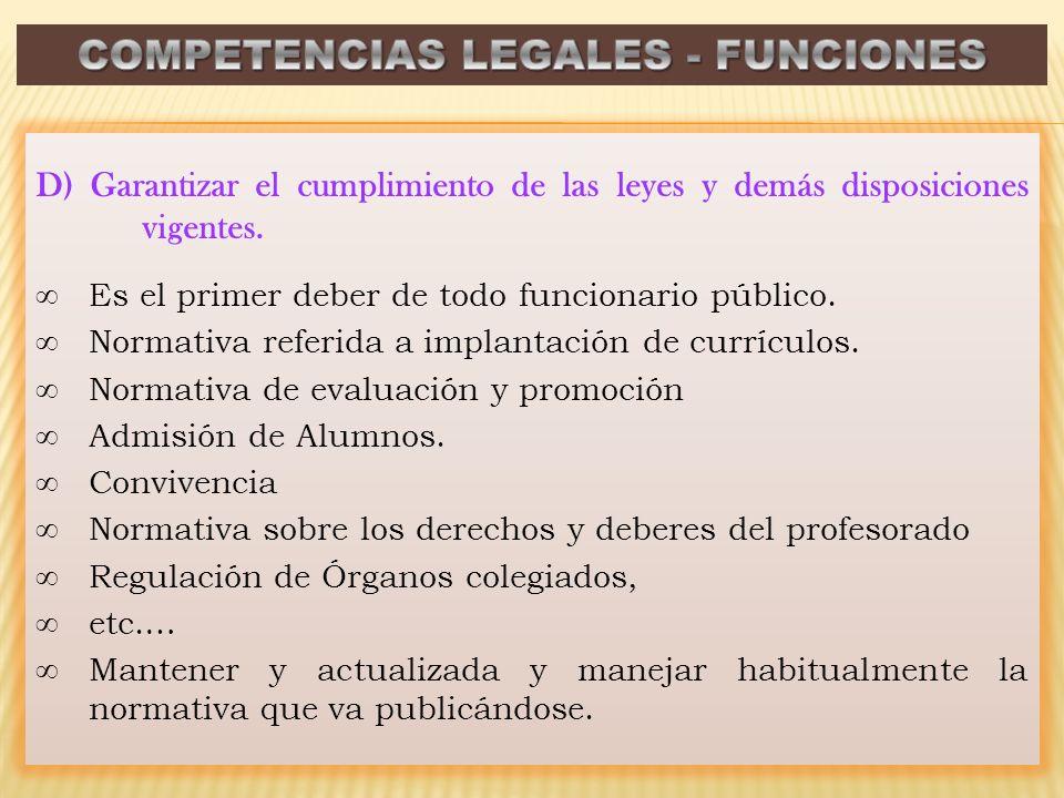 D) Garantizar el cumplimiento de las leyes y demás disposiciones vigentes.