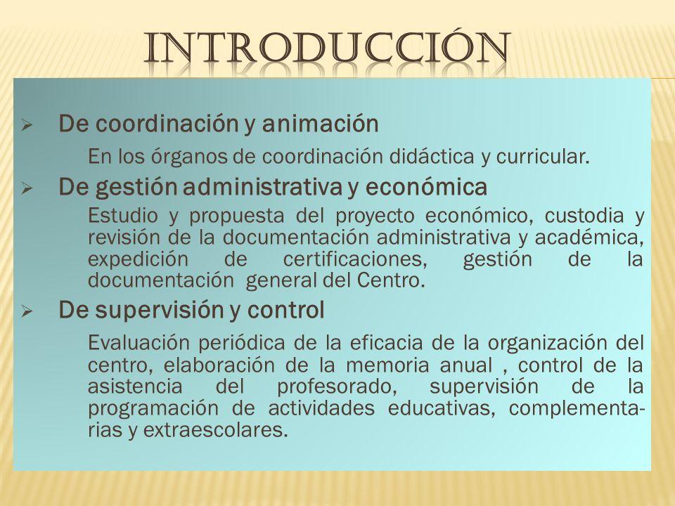 De coordinación y animación En los órganos de coordinación didáctica y curricular.