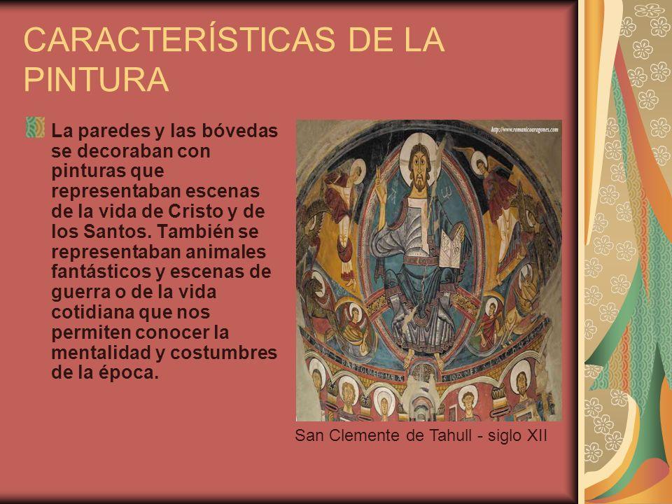 CARACTERÍSTICAS DE LA PINTURA La paredes y las bóvedas se decoraban con pinturas que representaban escenas de la vida de Cristo y de los Santos.