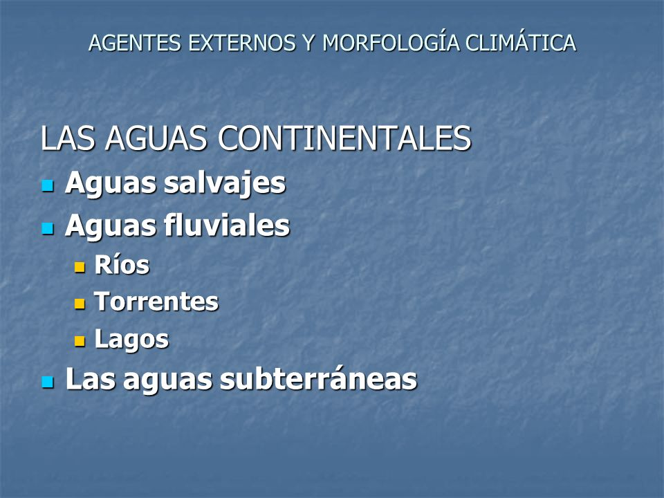 AGENTES EXTERNOS Y MORFOLOGÍA CLIMÁTICA Geomorfología climática Los agentes externos tienen mayor o menor influencia, según la zona climática de que se trate.