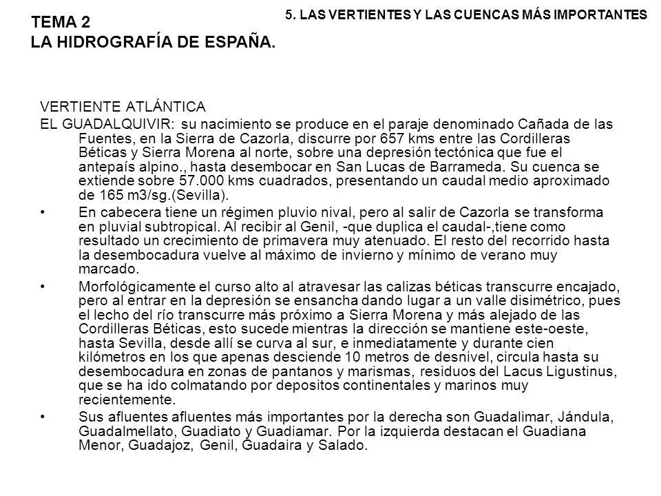 VERTIENTE ATLÁNTICA EL GUADALQUIVIR: su nacimiento se produce en el paraje denominado Cañada de las Fuentes, en la Sierra de Cazorla, discurre por 657