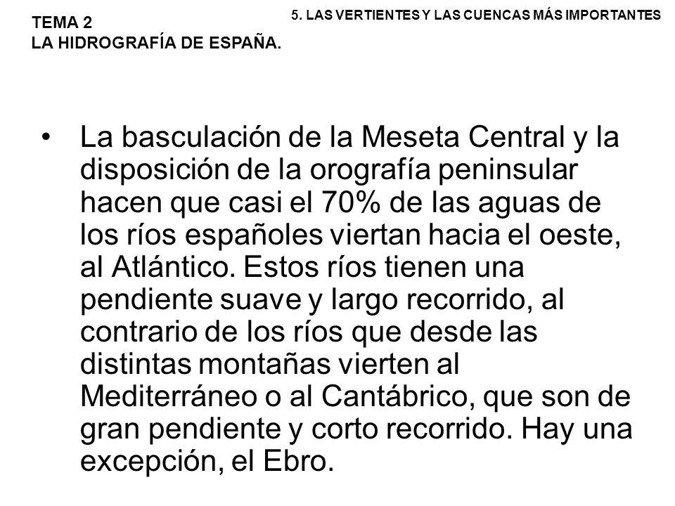La basculación de la Meseta Central y la disposición de la orografía peninsular hacen que casi el 70% de las aguas de los ríos españoles viertan hacia