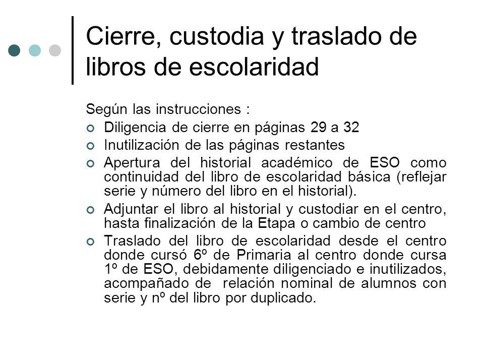 Cierre, custodia y traslado de libros de escolaridad Según las instrucciones : Diligencia de cierre en páginas 29 a 32 Inutilización de las páginas re