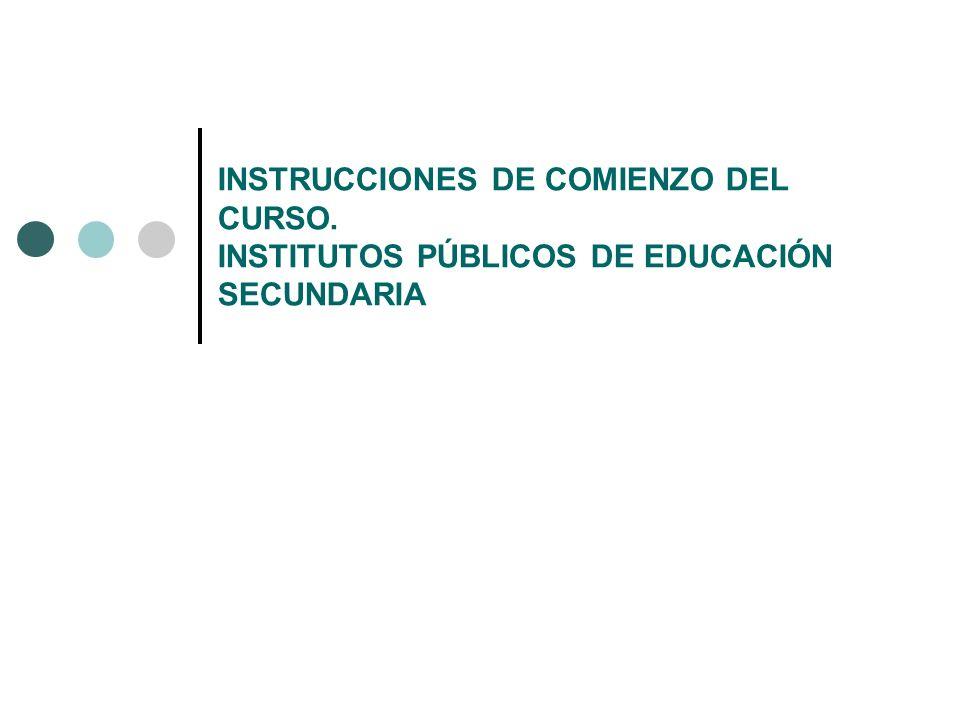 INSTRUCCIONES DE COMIENZO DEL CURSO. INSTITUTOS PÚBLICOS DE EDUCACIÓN SECUNDARIA