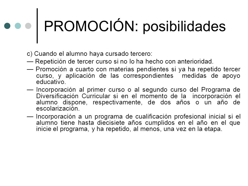 PROMOCIÓN: posibilidades a) Repetición del cuarto curso, siempre que no haya repetido dos cursos anteriores.
