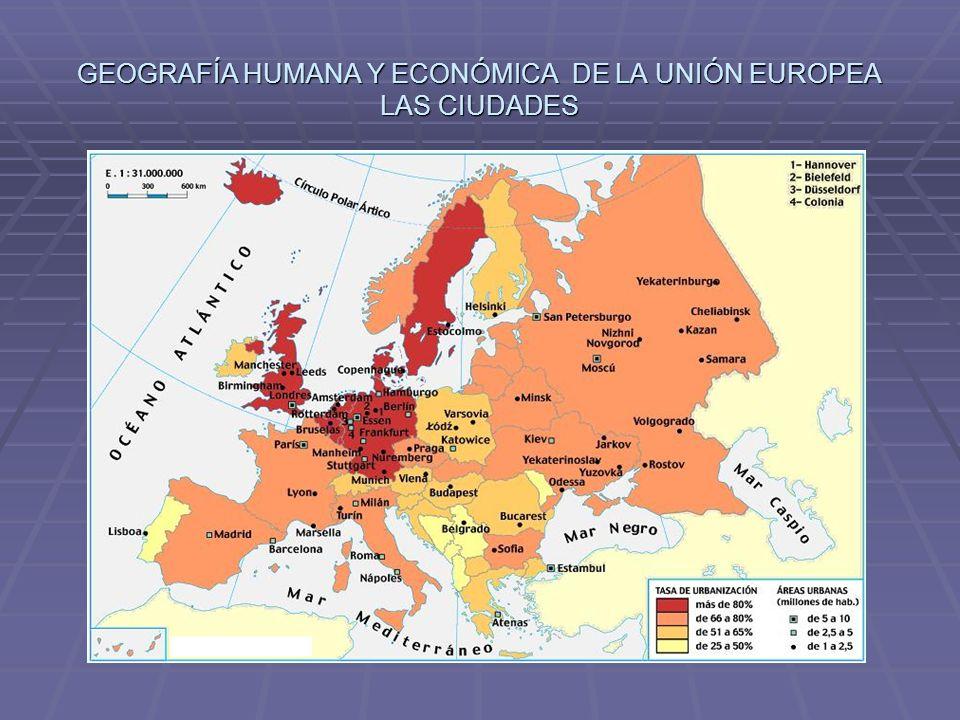 GEOGRAFÍA HUMANA Y ECONÓMICA DE LA UNIÓN EUROPEA LAS CIUDADES