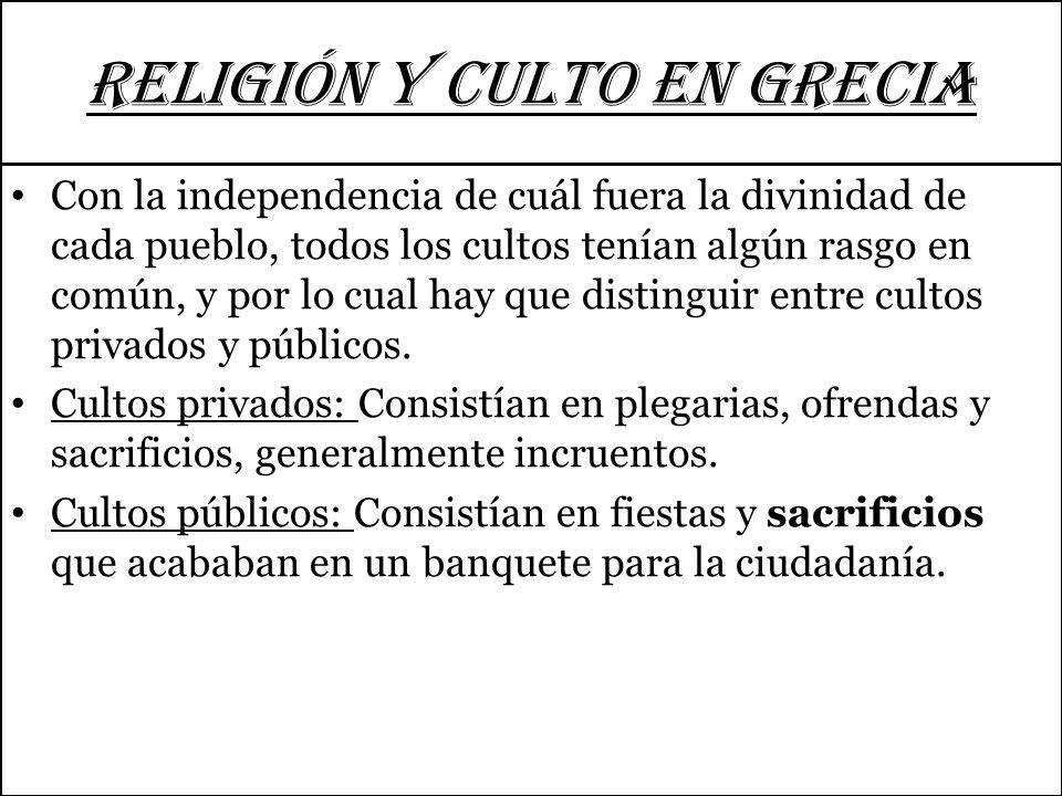 RELIGIÓN Y CULTO EN GRECIA La religión griega era politeísta, de muchos dioses. Los primeros dioses del Olimpo fueron Zeus, padre de todos los dioses