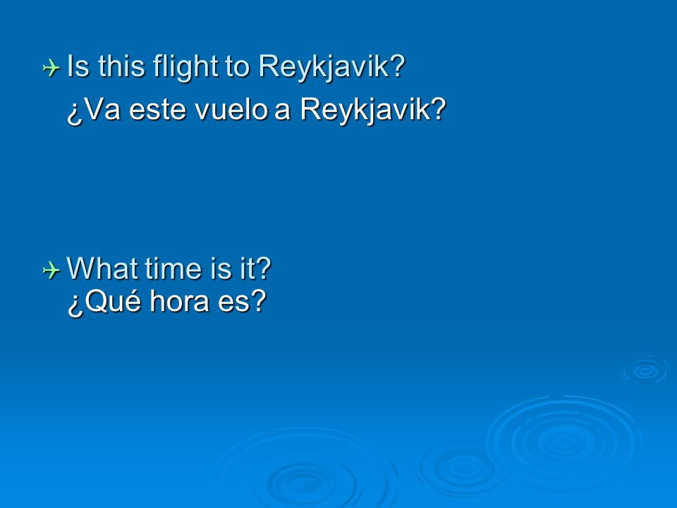Is this flight to Reykjavik. Is this flight to Reykjavik.