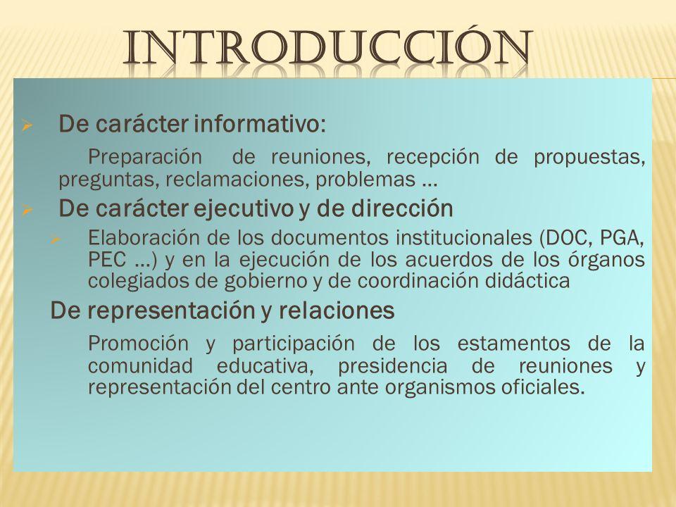 De carácter informativo: Preparación de reuniones, recepción de propuestas, preguntas, reclamaciones, problemas … De carácter ejecutivo y de dirección