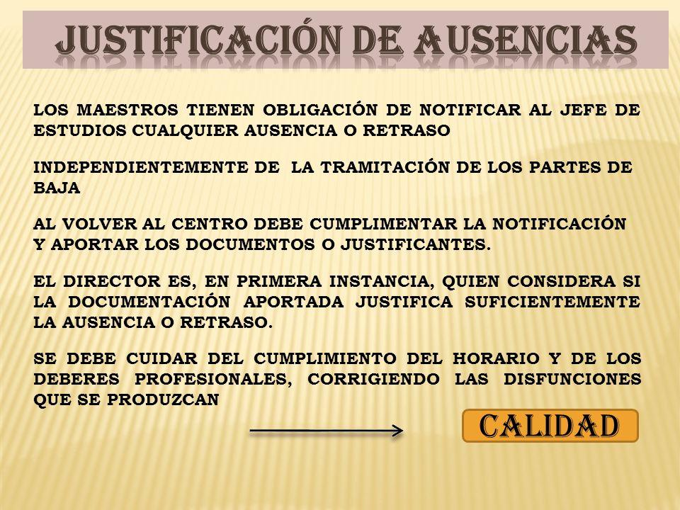 LOS MAESTROS TIENEN OBLIGACIÓN DE NOTIFICAR AL JEFE DE ESTUDIOS CUALQUIER AUSENCIA O RETRASO INDEPENDIENTEMENTE DE LA TRAMITACIÓN DE LOS PARTES DE BAJ
