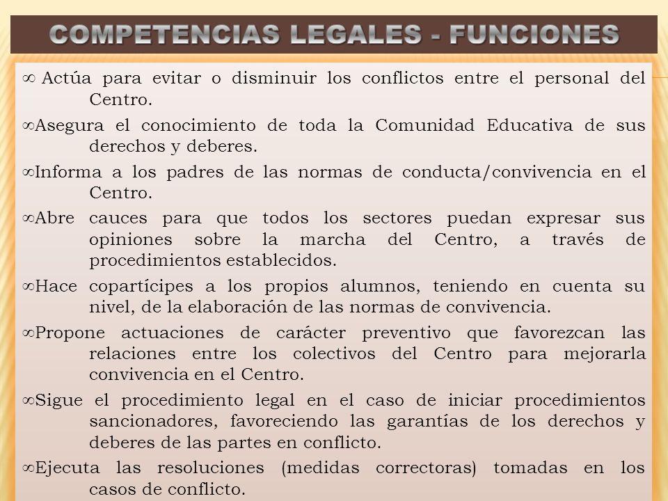 Actúa para evitar o disminuir los conflictos entre el personal del Centro. Asegura el conocimiento de toda la Comunidad Educativa de sus derechos y de