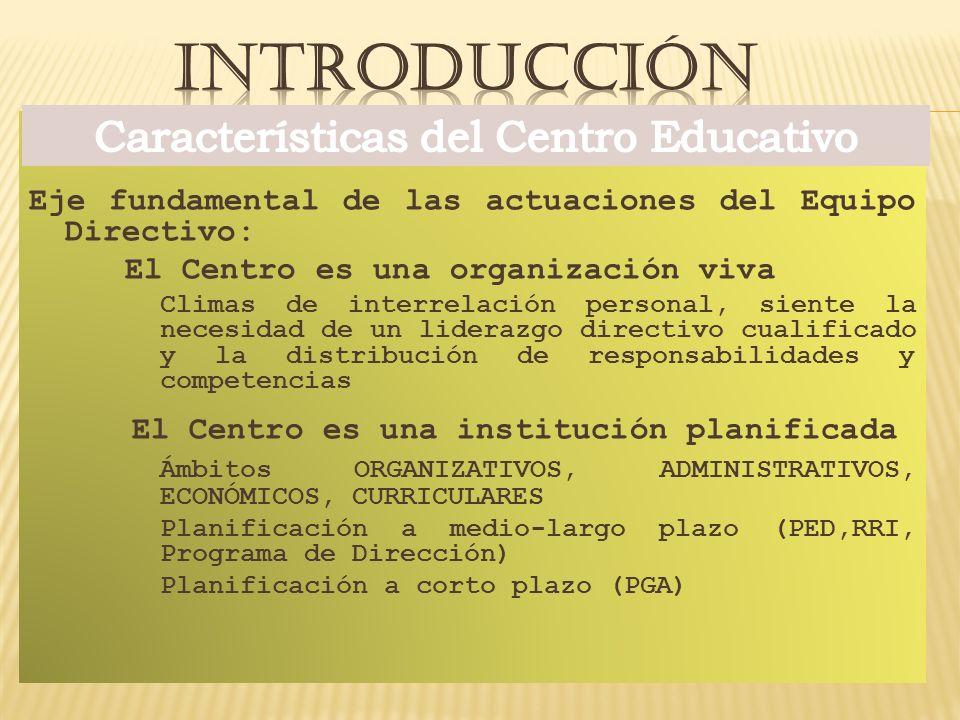 Eje fundamental de las actuaciones del Equipo Directivo: El Centro es una organización viva Climas de interrelación personal, siente la necesidad de u