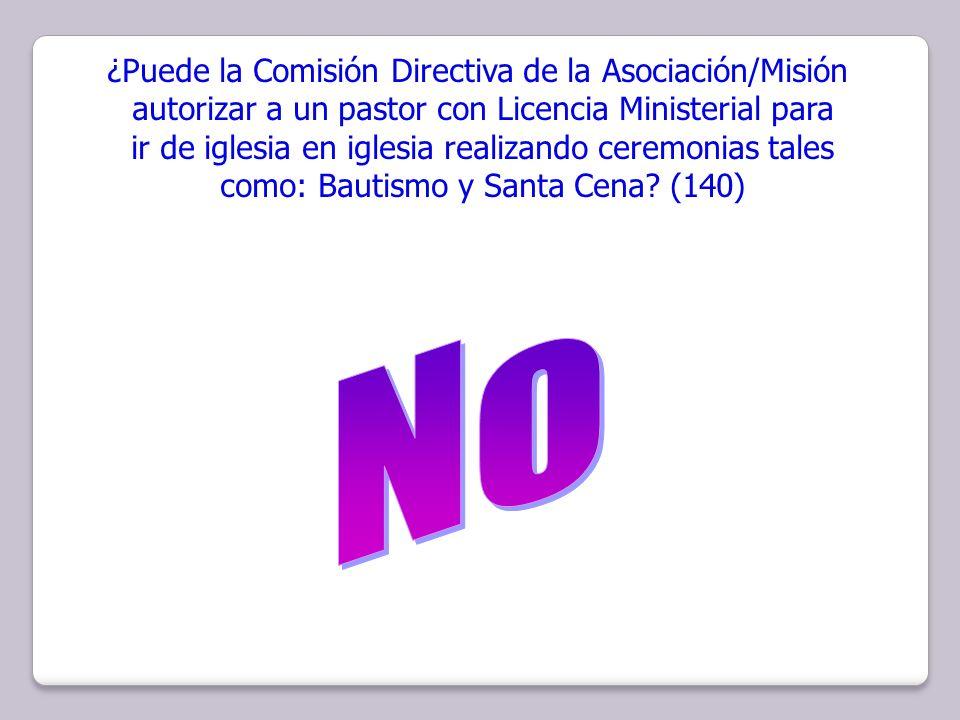 ¿Puede la Comisión Directiva de la Asociación/Misión autorizar a un pastor con Licencia Ministerial para ir de iglesia en iglesia realizando ceremonia