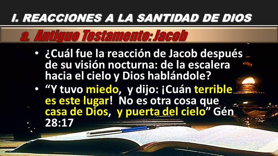 ¿Cuál fue la reacción de Jacob después de su visión nocturna: de la escalera hacia el cielo y Dios hablándole? ¿Cuál fue la reacción de Jacob después