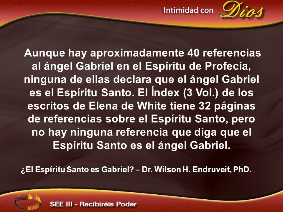 Aunque hay aproximadamente 40 referencias al ángel Gabriel en el Espíritu de Profecía, ninguna de ellas declara que el ángel Gabriel es el Espíritu Sa