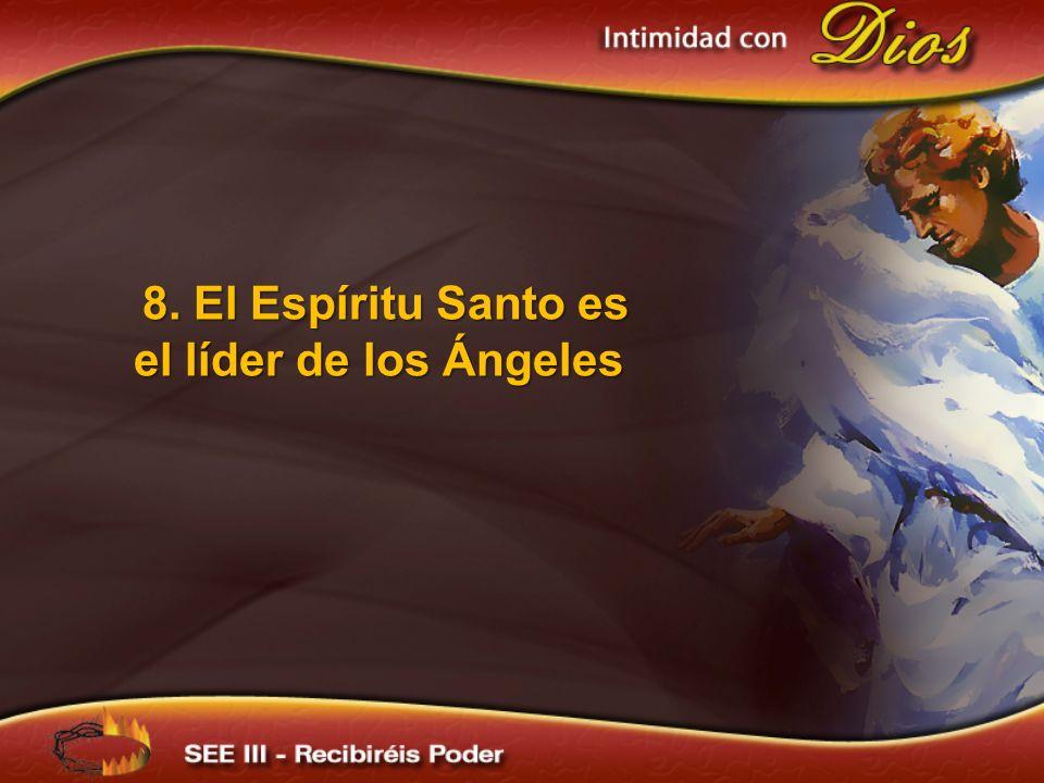 8. El Espíritu Santo es el líder de los Ángeles