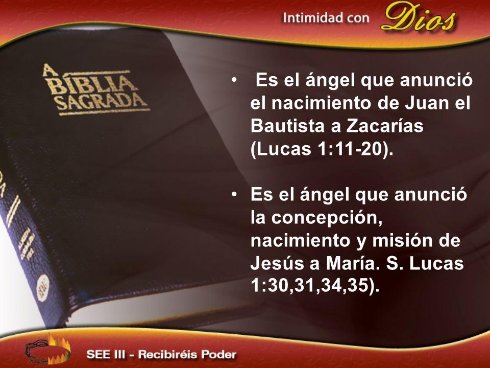 Es el ángel que anunció el nacimiento de Juan el Bautista a Zacarías (Lucas 1:11-20). Es el ángel que anunció la concepción, nacimiento y misión de Je