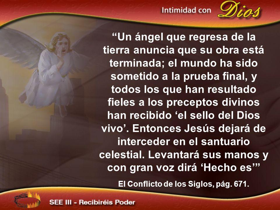 Un ángel que regresa de la tierra anuncia que su obra está terminada; el mundo ha sido sometido a la prueba final, y todos los que han resultado fiele