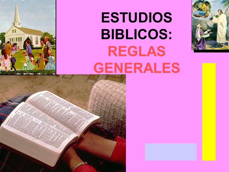 ESTUDIOS BIBLICOS: REGLAS GENERALES