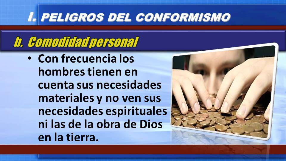 Con frecuencia los hombres tienen en cuenta sus necesidades materiales y no ven sus necesidades espirituales ni las de la obra de Dios en la tierra. I