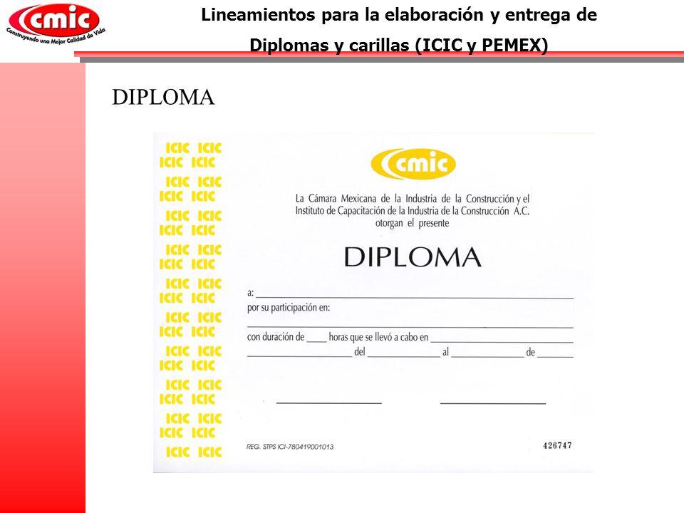 Lineamientos para la elaboración y entrega de Diplomas y carillas (ICIC y PEMEX) DIPLOMA