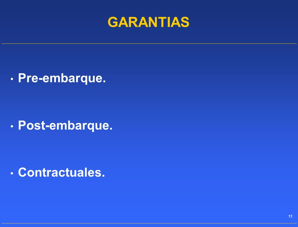 11 Pre-embarque. Post-embarque. Contractuales. GARANTIAS