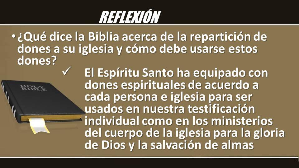 ¿Qué dice la Biblia acerca de la repartición de dones a su iglesia y cómo debe usarse estos dones? ¿Qué dice la Biblia acerca de la repartición de don