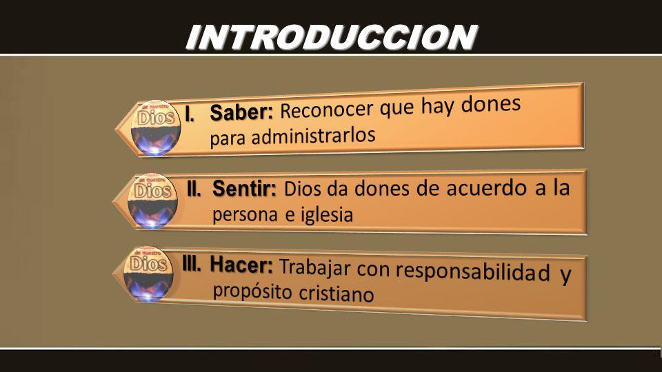 I.MINISTERIOS Y DONES Según Pedro 4:10.
