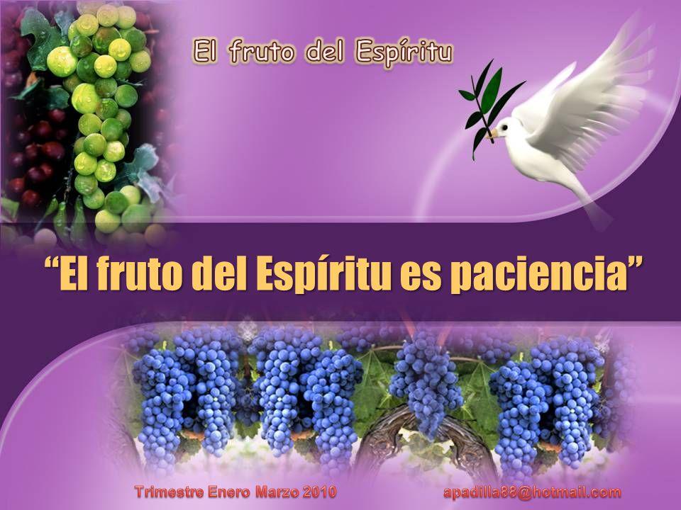 El fruto del Espíritu es paciencia