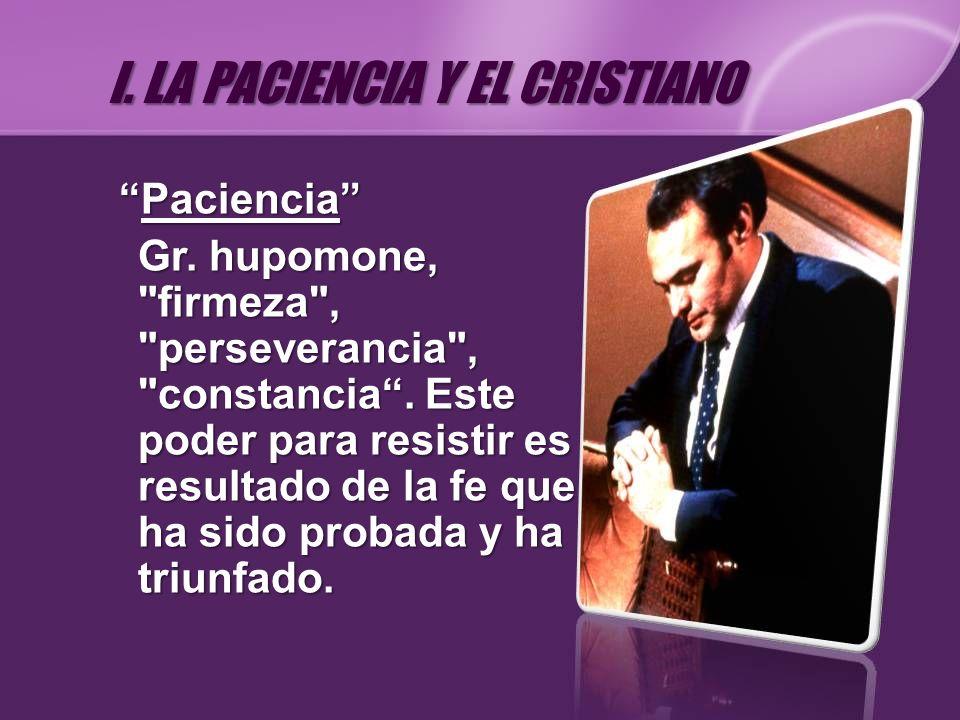 PacienciaPaciencia Gr. hupomone,