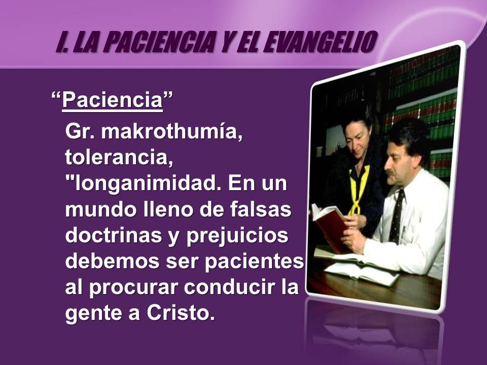 PacienciaPaciencia Gr. makrothumía, tolerancia,