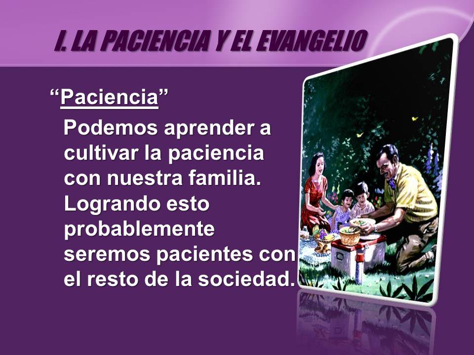 PacienciaPaciencia Podemos aprender a cultivar la paciencia con nuestra familia. Logrando esto probablemente seremos pacientes con el resto de la soci