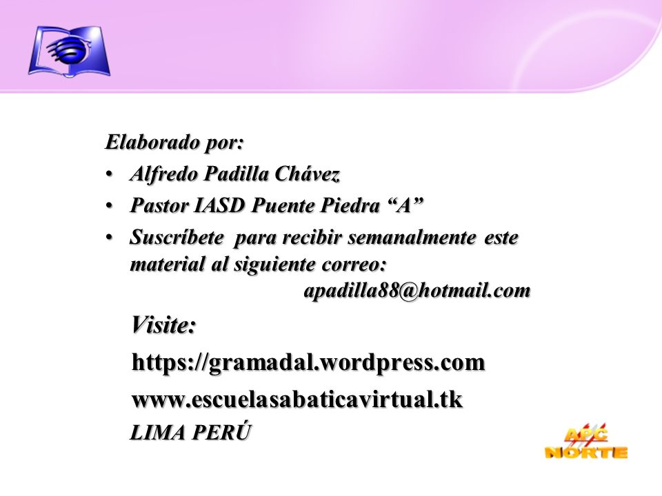 Elaborado por: Alfredo Padilla ChávezAlfredo Padilla Chávez Pastor IASD Puente Piedra APastor IASD Puente Piedra A Suscríbete para recibir semanalment