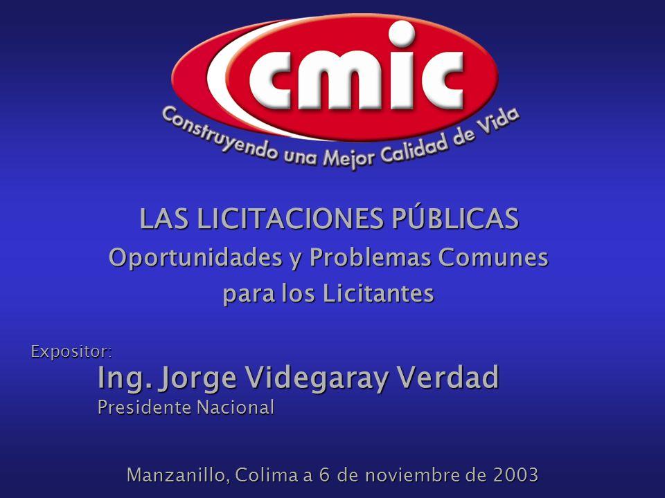 Manzanillo, Colima a 6 de noviembre de 2003 LAS LICITACIONES PÚBLICAS Oportunidades y Problemas Comunes para los Licitantes Expositor: Ing.