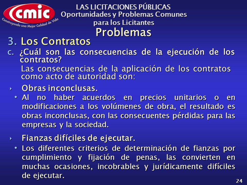 LAS LICITACIONES PÚBLICAS Oportunidades y Problemas Comunes para los Licitantes 24 Problemas c.¿Cuál son las consecuencias de la ejecución de los contratos.