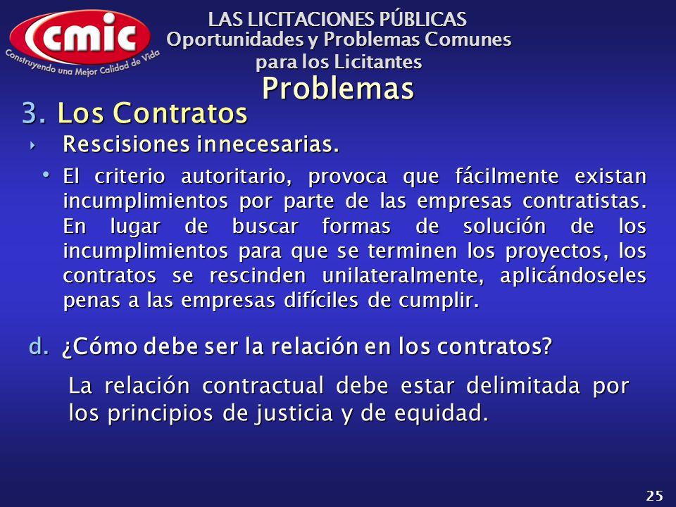 LAS LICITACIONES PÚBLICAS Oportunidades y Problemas Comunes para los Licitantes 25 Problemas Rescisiones innecesarias.Rescisiones innecesarias.