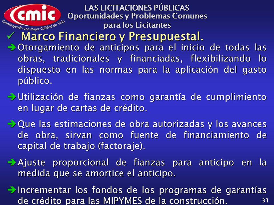 LAS LICITACIONES PÚBLICAS Oportunidades y Problemas Comunes para los Licitantes 31 Marco Financiero y Presupuestal.