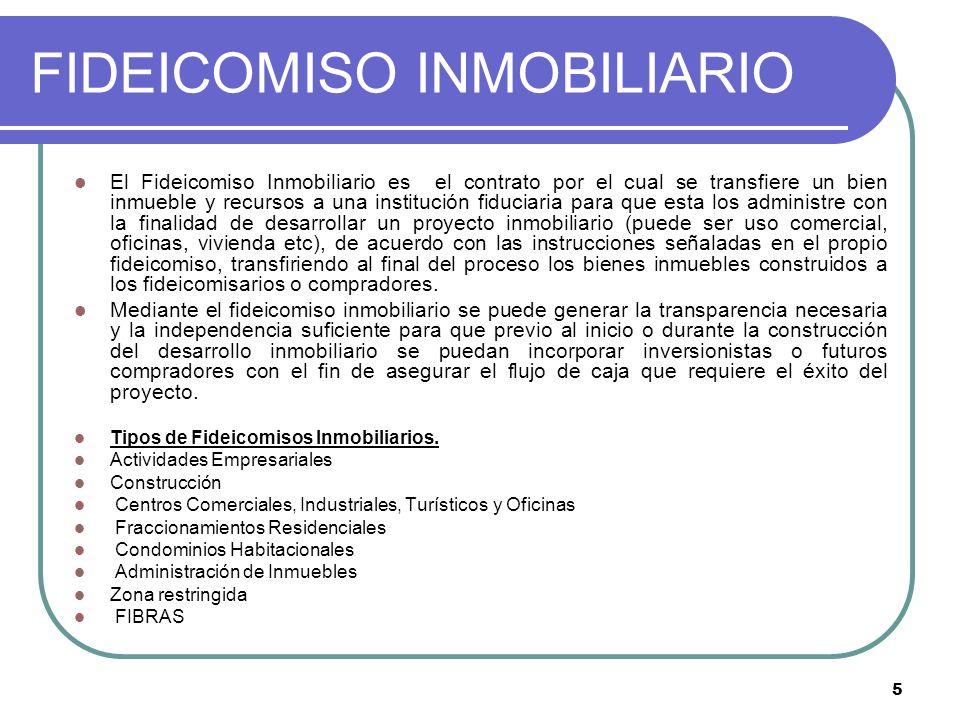 6 FIDEICOMISO INMOBILIARIO Fines del Fideicomiso.Recibe o adquiere bien inmueble.