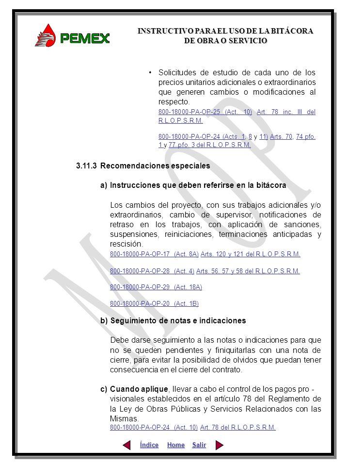 Home INSTRUCTIVO PARA EL USO DE LA BITÁCORA DE OBRA O SERVICIO Índice Salir 3.11.3 Recomendaciones especiales a) Instrucciones que deben referirse en