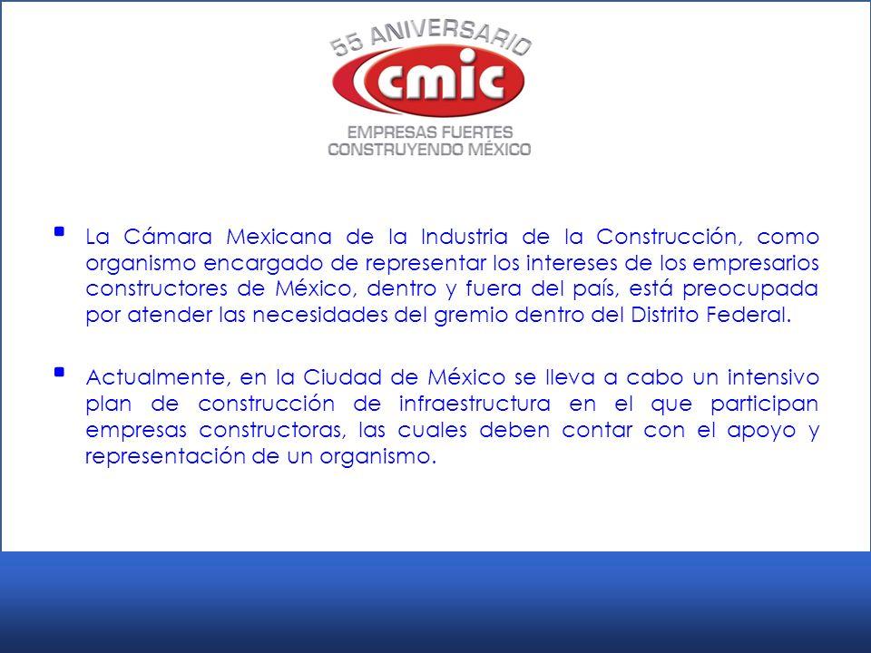 La Cámara Mexicana de la Industria de la Construcción, como organismo encargado de representar los intereses de los empresarios constructores de México, dentro y fuera del país, está preocupada por atender las necesidades del gremio dentro del Distrito Federal.
