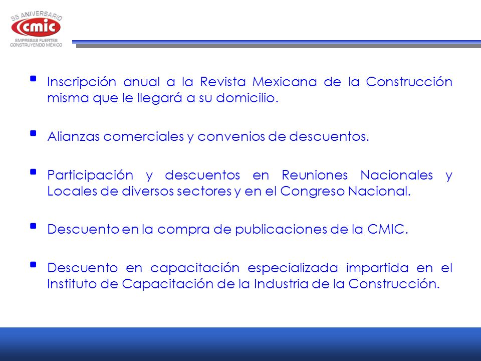 Inscripción anual a la Revista Mexicana de la Construcción misma que le llegará a su domicilio.
