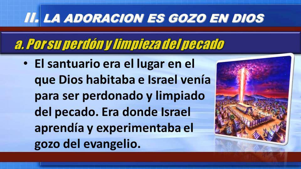 El santuario era el lugar en el que Dios habitaba e Israel venía para ser perdonado y limpiado del pecado. Era donde Israel aprendía y experimentaba e